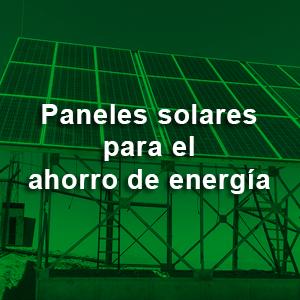 Paneles solares para el ahorro